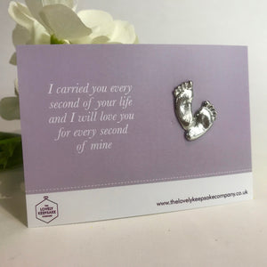 'I carried you every second of your life....' Baby Feet Token