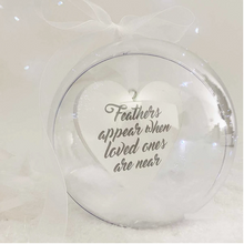"Load image into Gallery viewer, Personalised ""Feathers appear when loved ones are near""  10cm Memorial Bauble"