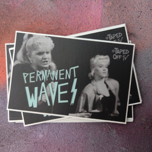 Family Ties Permanent Waves STICKER