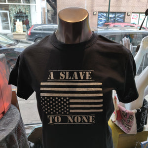 A Slave to None T-SHIRT