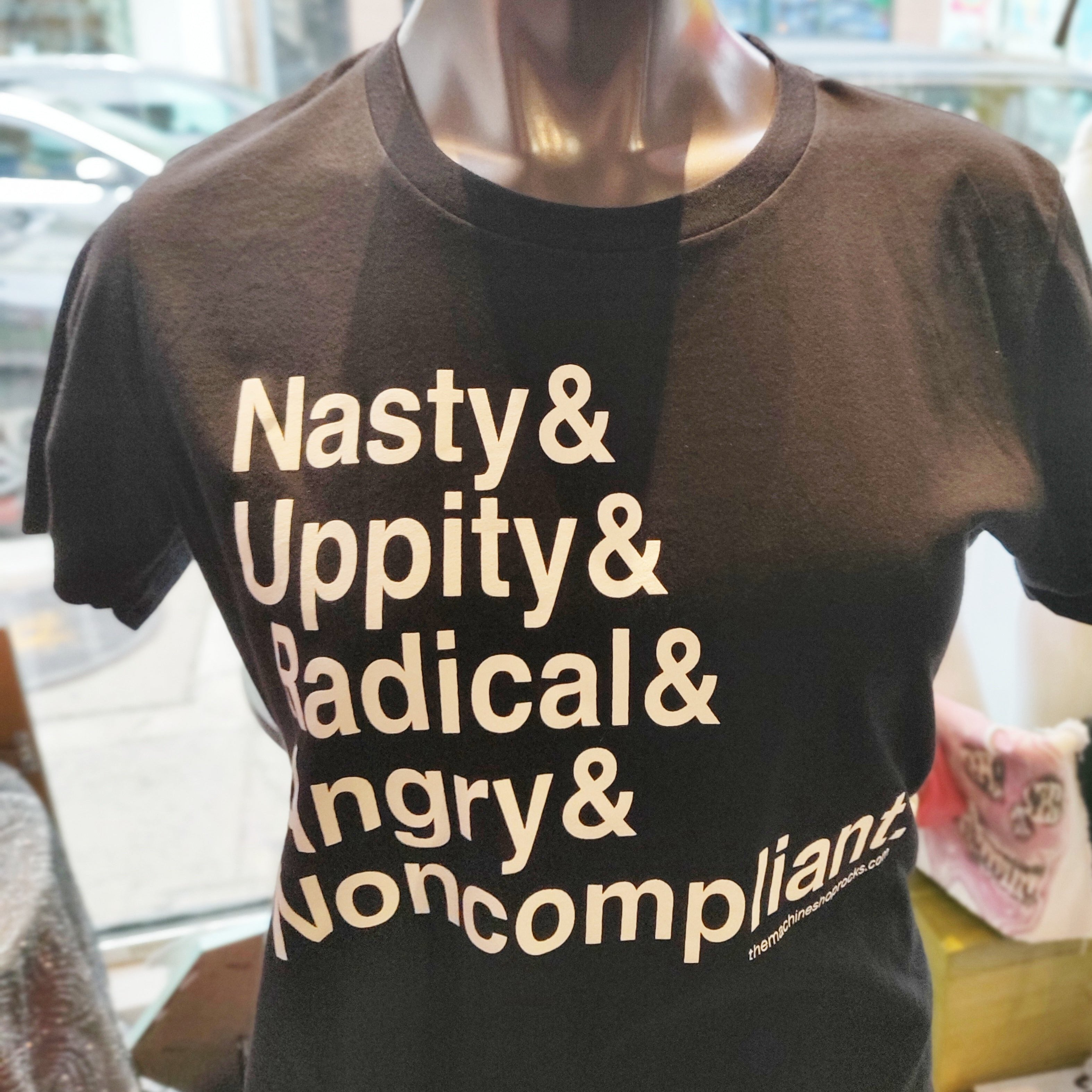 Nasty & Uppity & Radical & Angry & Non compliant T-SHIRT