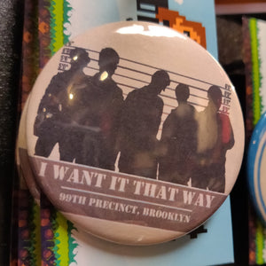 I Want it That Way (Brooklyn 99) PIN
