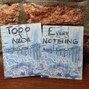 Todo y Nada / Everything and Nothing ZiNE