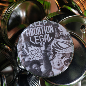 Keep Abortion Legal b&w Pin DONATION to Women's Medical Fund