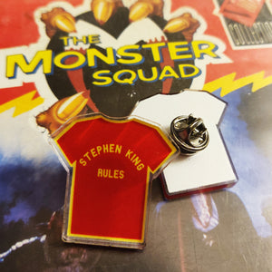 Stephen King Rules (The Monster Squad inspired) ACRYLIC PIN