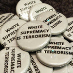 White Supremacy is Terrorism PIN