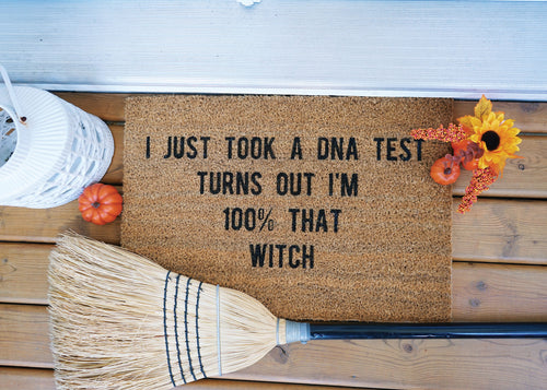 MonkeyFly Memories I Just Took A DNA Test Turns Out I'm 100% That Witch Doormat