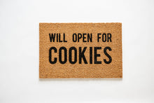 Load image into Gallery viewer, Will Open for Cookies Welcome Doormat