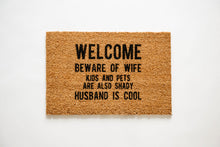 Load image into Gallery viewer, WELCOME Beware of Wife..... Welcome Door mat (Customizable)