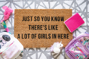 Just So You Know There's Like A Lot Of Girls In Here Welcome Doormat