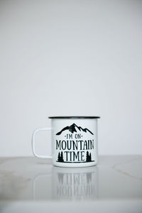 I'm on Mountain Time - 16oz Enamel Camping Mug