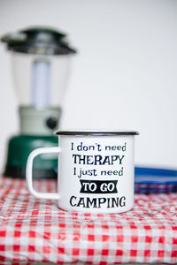 I Don't Need Therapy I Need To Go Camping 16oz Enamel Camping Mug