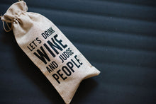 Load image into Gallery viewer, Let's Drink Wine and Judge People Reusable Wine Bag