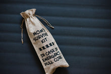 Load image into Gallery viewer, Mom's Survival Kit *** In Case of Emergency Pull Cork Pull Cork Reusable Wine Bag