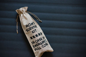 Mom's Survival Kit *** In Case of Emergency Pull Cork Pull Cork Reusable Wine Bag