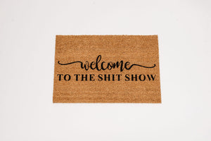 Welcome To The Shit Show Welcome Doormat