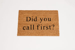 Did You Call First Welcome Door mat