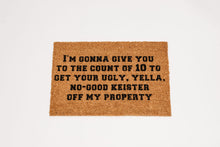 Load image into Gallery viewer, I'm Gonna Give You To The Count Of 10... Welcome Doormat