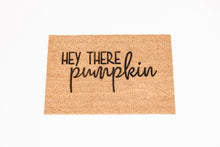 Load image into Gallery viewer, HEY THERE pumpkin Welcome Doormat