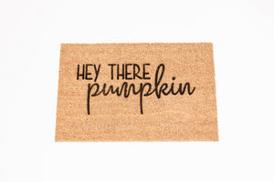 HEY THERE pumpkin Welcome Doormat