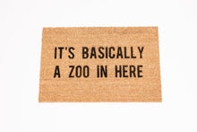 Load image into Gallery viewer, It's Basically a Zoo in Here Welcome Door mat
