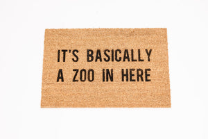 It's Basically a Zoo in Here Welcome Door mat