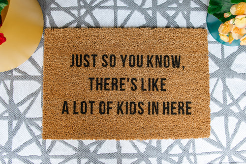 Just So You Know There's Like A Lot Of Kids In Here Doormat