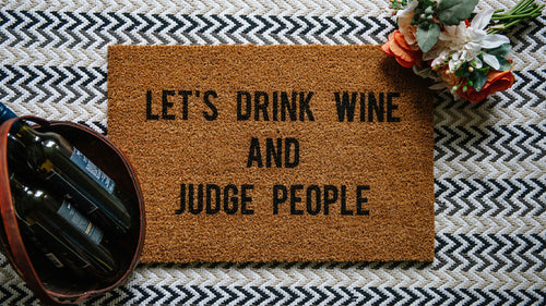 Let's Drink Wine and Judge People Welcome Doormat