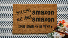 Load image into Gallery viewer, Here Comes Amazon, Here Comes Amazon Right Down My Driveway Welcome Doormat