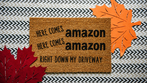 Here Comes Amazon, Here Comes Amazon Right Down My Driveway Welcome Doormat