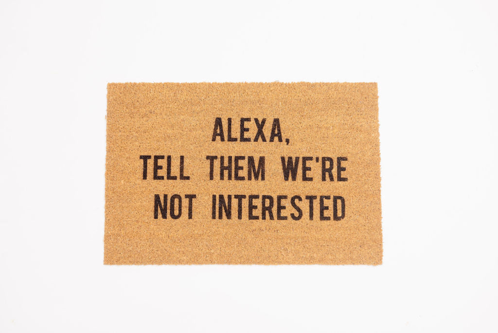 Alexa, tell them we're not interested welcome door mat