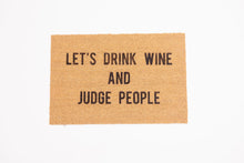 Load image into Gallery viewer, Let's Drink Wine and Judge People Welcome Doormat
