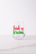 Load image into Gallery viewer, Drink up Grinches Stemless Wine Glass/Tumbler