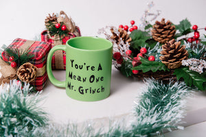 11 oz Green Green You're a mean one Mr. Grinch Mug