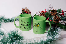 Load image into Gallery viewer, 11 oz Green Green You're a mean one Mr. Grinch Mug