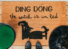 Load image into Gallery viewer, Ding Dong the witch is in bed Doormat