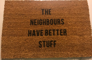 The Neighbours Have Better Stuff Doormat