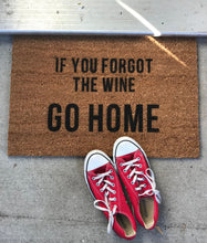 Load image into Gallery viewer, If You Forgot The Wine GO HOME Doormat