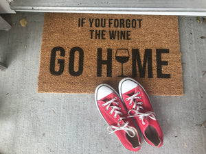 "If you forgot the wine GO HOME (wine glass as the ""o"")"