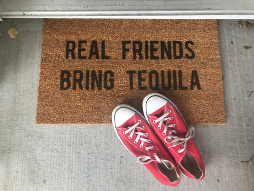 Real Friends Bring Tequila Doormat