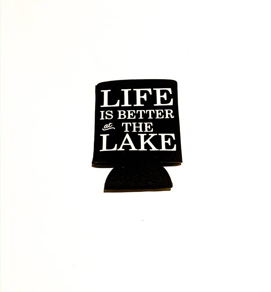 Life Is Better At The Lake Koozie