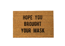 Load image into Gallery viewer, MonkeyFly Memories Hope you Brought Your Mask Doormat