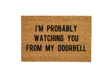Load image into Gallery viewer, MonkeyFly Memories I'm Probably Watching You From My Doorbell Doormat