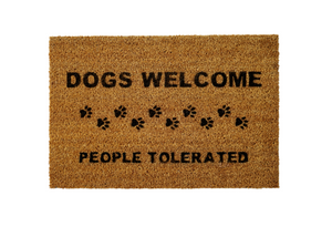 Dogs Welcome, People Tolerated Welcome Doormat