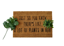 Load image into Gallery viewer, MonkeyFly Memories Just So You Know There's Like A Lot Of Plants In Here Doormat