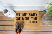 Load image into Gallery viewer, Hit me Baby One More Time - The Door Welcome Doormat
