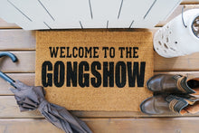 Load image into Gallery viewer, Welcome to the GONGSHOW Doormat