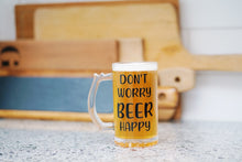 Load image into Gallery viewer, Don't Worry Beer Happy Beer Mug