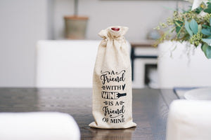 Any Friend of Wine is a Friend of Mine Reusable Wine Bottle Bag