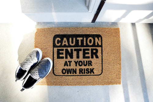 CAUTION Enter at Your Own Risk Doormat